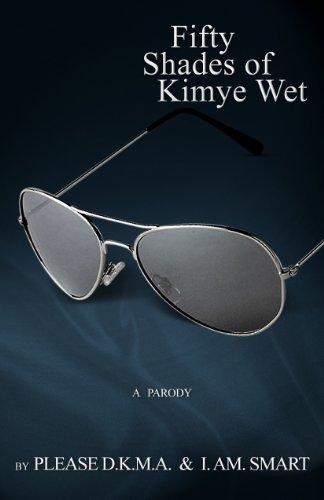 Fifty Shades of Kimye Wet - Shades Kardashian