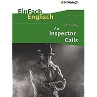 EinFach Englisch Textausgaben - Textausgaben für die Schulpraxis: EinFach Englisch Textausgaben: J. B. Priestley: An Inspector Calls