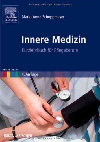 Innere Medizin: Kurzlehrbuch für Pflegeberufe