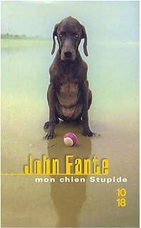 """Résultat de recherche d'images pour """"mon chien est stupide john fante christian bourgois photos"""""""""""