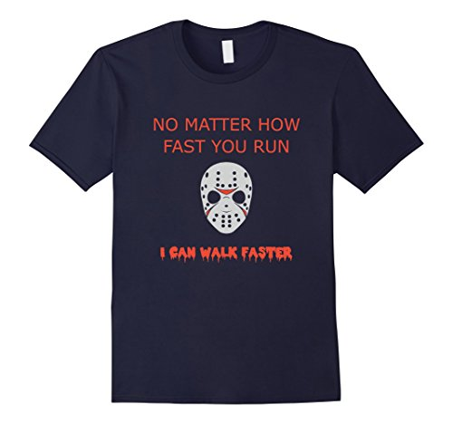 Mens No Matter How Fast Your Run Funny Halloween Costume T-Shirt Large (Subtle Halloween Costumes)