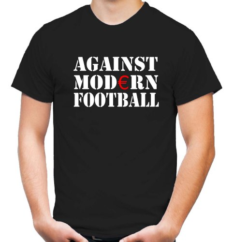 Against Modern Football T-Shirt | Ultras | Pyro | Fussball | Crime | Männer | Herrn | Fun | Fan