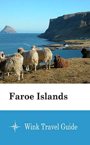 Faroe Islands - Wink Travel Guide...