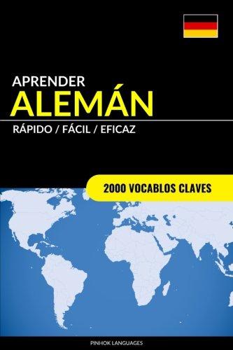 Aprender Aleman - Rapido / Facil / Eficaz: 2000 Vocablos Claves  [Languages, Pinhok] (Tapa Blanda)