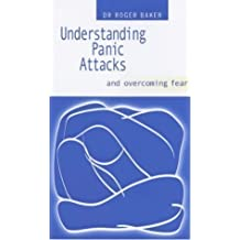 Understanding Panic Attacks and Overcoming Fear by Baker, Roger (2003)
