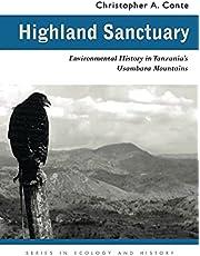 Highland Sanctuary: Environmental History in Tanzania's Usambara Mountains
