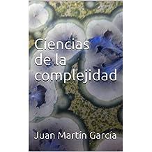 Ciencias de la complejidad: Teoría General de Sistemas, Pensamiento Sistémico y sus aplicaciones prácticas en las ciencias económicas, ambientales y sociales. (Spanish Edition)