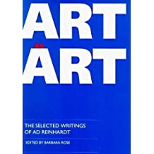 Art as Art: The Selected Writings of Ad Reinhardt (Documents of Twentieth-Century Art) 1st (first) Ppbk , 1991 Edition [1991]