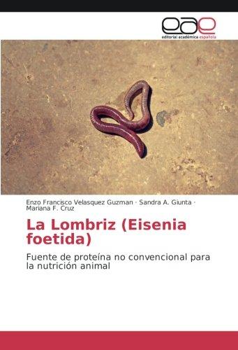 La Lombriz Eisenia foetida : Fuente de proteína no ...
