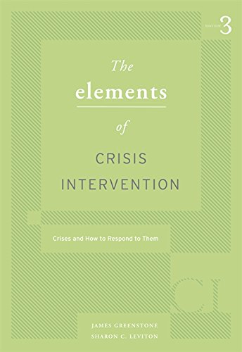 Elements of Crisis Intervention: Crisis and How to Respond to Them (HSE 225 Crisis Intervention)