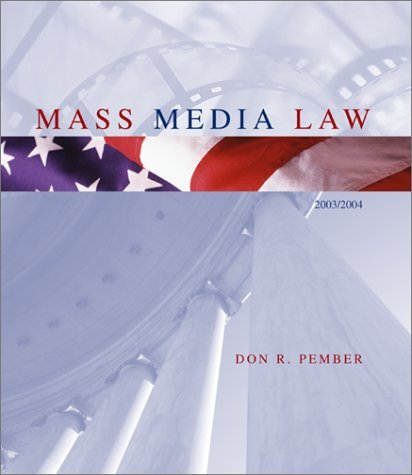 Mass Media Law 2003 / 2004 Edition by Don R. Pember (2002-05-03)