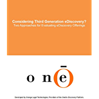 Considering Third Generation eDiscovery? Two Approaches for Evaluating eDiscovery Offerings