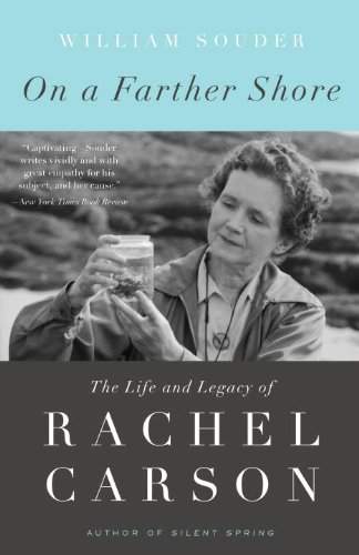 on-a-farther-shore-the-life-and-legacy-of-rachel-carson-author-of-silent-spring