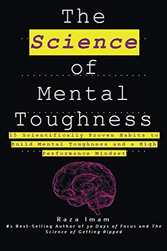 The Science of Mental Toughness: 15 Scientifically Proven Habits to Build Mental Toughness and a High Performance Mindset ()