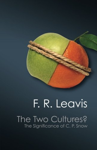 The Two Cultures?: The Significance Of C. P. Snow (Canto Classics)