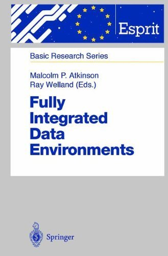 Download Fully Integrated Data Environments: Persistent Programming Languages, Object Stores, and Programming Environments (ESPRIT Basic Research Series) Pdf