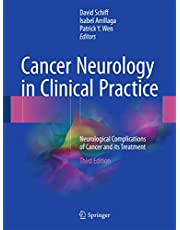 Cancer Neurology in Clinical Practice: Neurological Complications of Cancer and its Treatment
