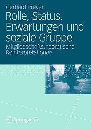 Rolle, Status, Erwartungen und soziale Gruppe: Mitgliedschaftstheoretische Reinterpretationen (German Edition)