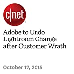 Adobe to Undo Lightroom Change after Customer Wrath | Stephen Shankland