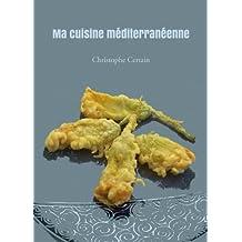 Ma cuisine méditerranéenne (French Edition)