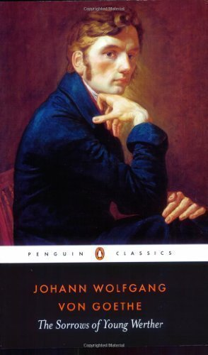 The Sorrows of Young Werther (Penguin Classics) 11th (eleventh) Edition by Goethe, Johann Wolfgang von published by Penguin Classics (1989)