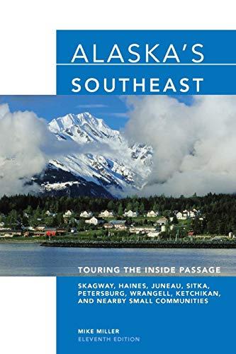 - Alaska's Southeast: Touring The Inside Passage