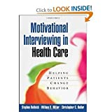 img - for Motivational Interviewing in Health Care: Helping Patients Change Behavior (Applications of Motivational Interviewing) 1th(edition) Excellent series (by book's seller) book / textbook / text book