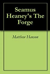 Seamus Heaney's The Forge