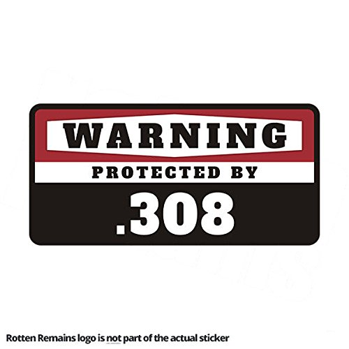 .308 Warning Protected by Gun Security 308 Caliber Rifle 4