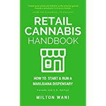 Retail Cannabis Handbook: How to Start and Run a Marijuana Dispensary