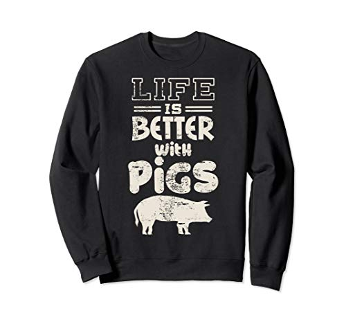 (Life is Better With Pigs Design Idea Pigs Love Gift Sweatshirt)
