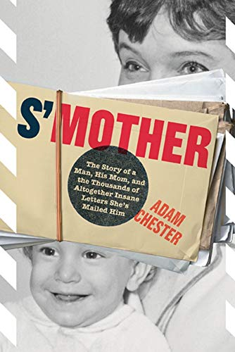 Image of S'Mother: The Story of a Man, His Mom, and the Thousands of Altogether Insane Letters She's Mailed Him