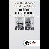 Dialektik der Aufklärung: Philosophische Fragmente (German Edition)
