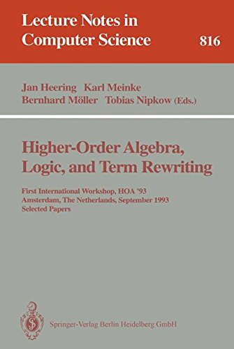 Higher-Order Algebra, Logic, and Term Rewriting: First International Workshop, HOA '93, Amsterdam, The Netherlands, Sept