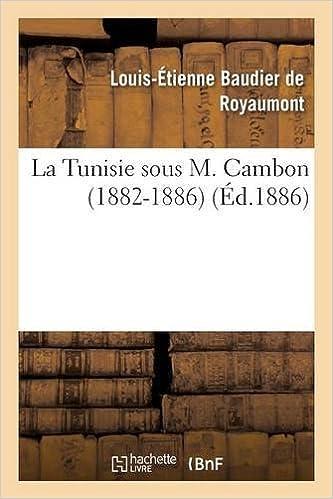 Livre La Tunisie sous M. Cambon 1882-1886 pdf, epub