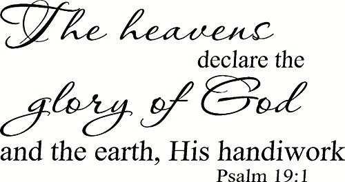 Psalm 19:1 Wall Art, The Heavens Declare the Glory of God and the Earth, His Handiwork, Creation Vinyls