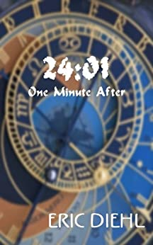 24:01 One Minute After by [Diehl, Eric]