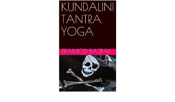 KUNDALINI TANTRA YOGA (English Edition) eBook: Pramod Bajpai ...