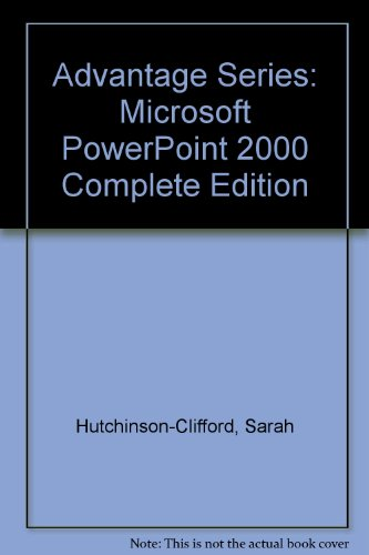 Advantage Series: Microsoft PowerPoint 2000 Complete Edition
