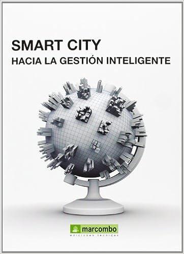Smart City. Hacía La Gestión Inteligente