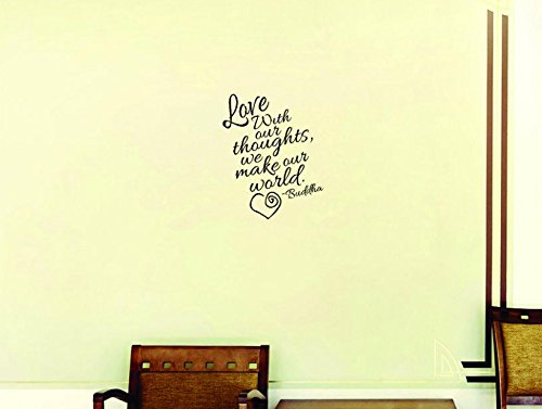 16 x 24 -Buddha Inspirational Life Quote Living Room Bedroom Peel /& Stick Wall Sticker Decal Design with Vinyl Moti 1882 2 Love with Our Thoughts Black We Make Our World
