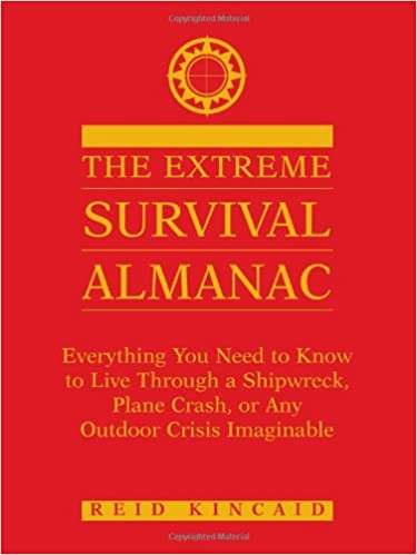 Extreme Survival Almanac: Everything You Need to Know to Live Through a Shipwreck, Plane Crash, or Any Outdoor Crisis Imaginable