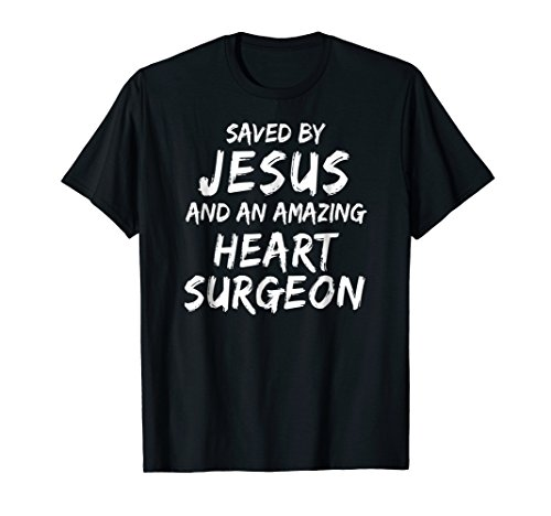 Heart Surgery Shirt Saved by Jesus Christian Medical