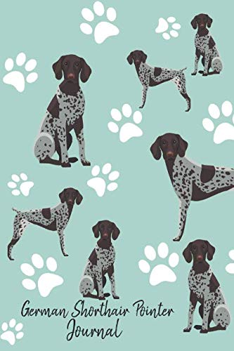 German Shorthair Pointer Journal: Cute Dog Breed Journal Lined Paper (Dog Journals)