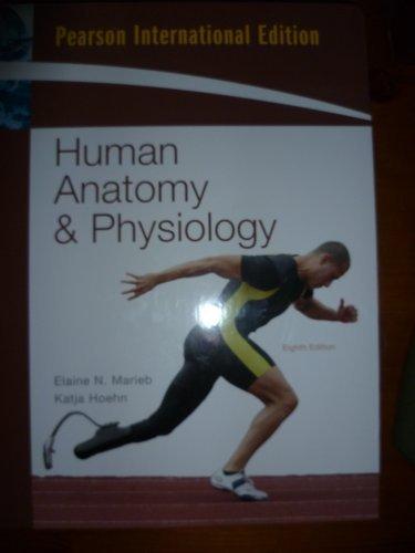 Human Anatomy and Physiology, 8th Edition (Human Anatomy And Physiology Marieb Hoehn 8th Edition)