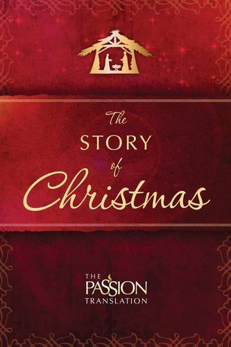 The Story of Christmas (The Passion Translation) (Christmas Stories Bible)