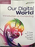 img - for Our Digital World: Introduction to Computing: Text book / textbook / text book