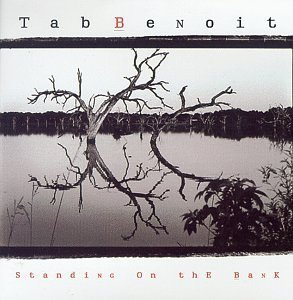 Standing on the Bank by Tab Benoit (1995-09-12)