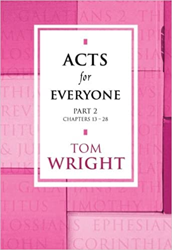 Acts for Everyone Part 1: Chapters 1-12 Pt. 1 (New Testament for Everyone)