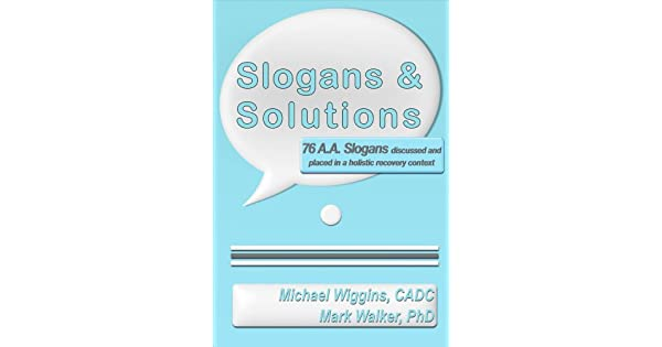 Amazon.com: Slogans & Solutions: 76 A.A. Slogans Discussed ...